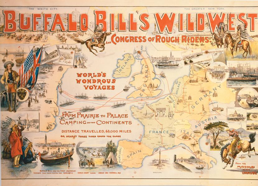 Buffalo Bill's Wild West traveled to Europe eight times, spreading the myth and romance of the West far and wide. This poster, printed circa 1892, trumpets one of the show's tours.– Courtesy Buffalo Bill Historical Center / Cody, Wyoming / Gift of the Coe Foundation; 1.69.167 –