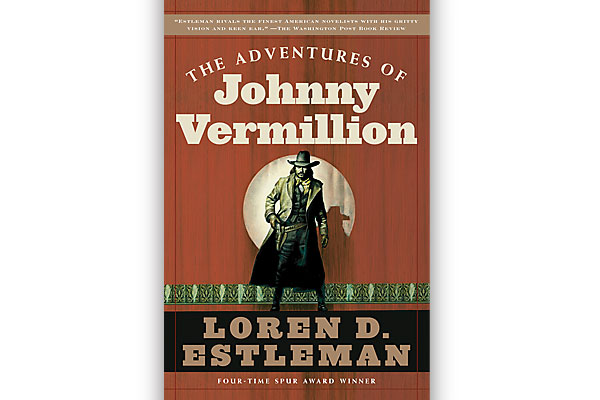 adventures-johnny-vermillion_fiction_loren-d-estleman_robbing-bank_pinkerton_theatrical-company