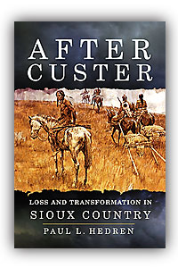 after_custer_nonfiction_book_paul_l_hendren_sioux_country