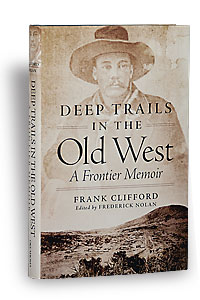 deep_trails_old_west_frontier_memoir_nonfiction_book_frank_clifford