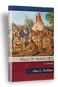 killed_indians_alan_c-huffines_britt_johnson_historical_ficiton_book