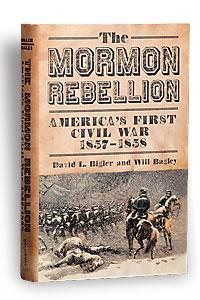 mormon_rebellion_nonfiction_david_l_bigler_will_bagley_utah_book