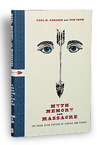 myth_memory_massacre_cynthia_ann_parker_paul_carlson_tom_crum_book