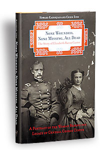 none_wounded_none_missing_all_dead_chris_enss_howard_kazanjian_george_custer_biography_book