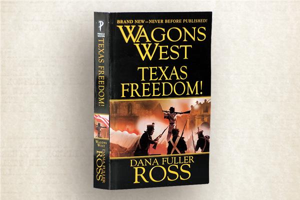 wagons-west_texas-freedom_dana-fuller-ross_alamo_history