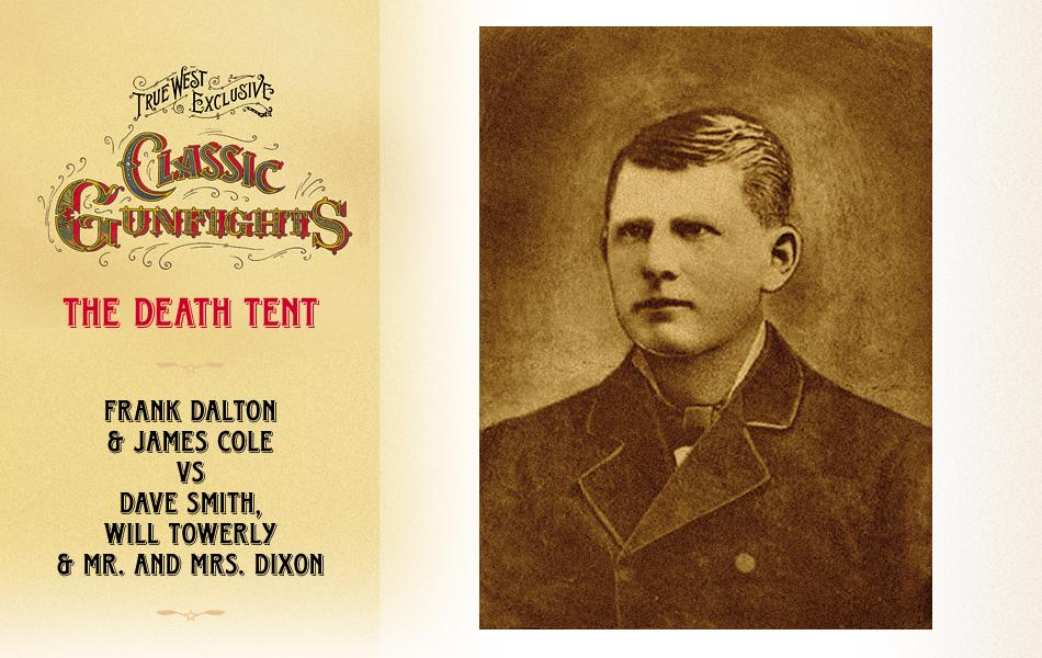 Deputy Marshal Frank Dalton is a busy lawman. Last Friday he came into Fort Smith with six prisoners after a protracted trip to the Indian Territory. He is going out now on a Sunday; it will be his last manhunt. All images True West Archives unless otherwise noted