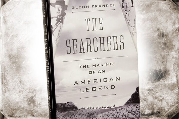 The-Searchers_The-Making-of-an-American-Legend-by-Glenn-Frankel