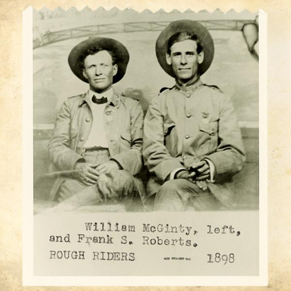 """In this 1898 photo, Billy McGinty (at left) sits next to fellow Rough Rider Frank Roberts, who would contract typhoid fever and dysentery during the war. At a reunion in 1949, Roberts said that the """"goat's milk which he drank in Cuba probably saved his life.""""– Courtesy Rough Rider Archive, City of Las Vegas Museum and Rough Rider Memorial Collection, Las Vegas,"""