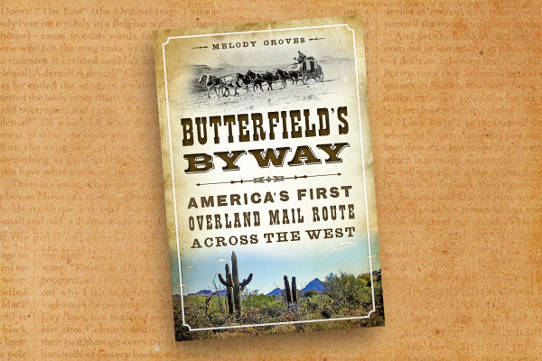 Melody-Groves_Butterfield_s-Byway--America_s-First-Overland-Mail-Route-Across-the-Wes
