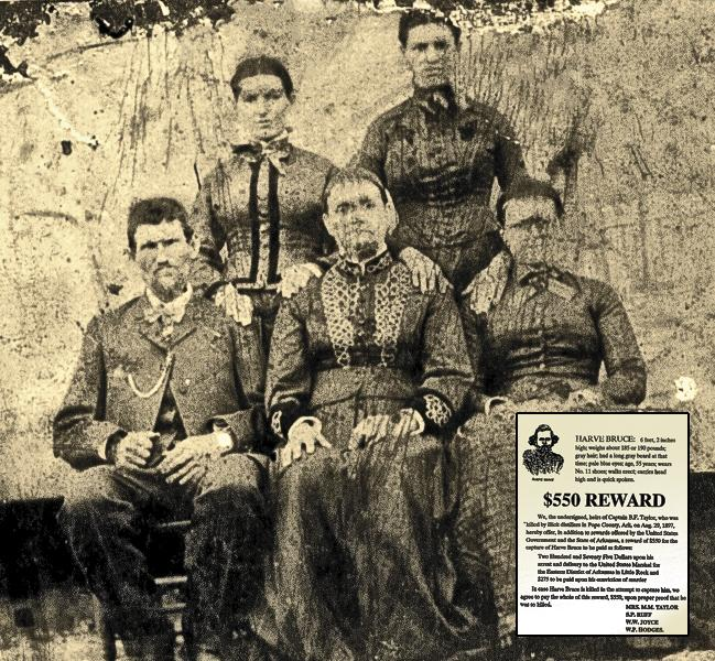 Deputy U.S. Marshal B.F. Taylor's wife and relatives authorized a reward of $550 (inset), in addition to state and federal rewards, for the capture of Harve Bruce. (From left, seated) Benjamin and his wife, Mary, sit with unidentified Taylor family relatives.– Taylor family Courtesy Tinkalew Collection; Wanted poster courtesy J.D. Fortner –