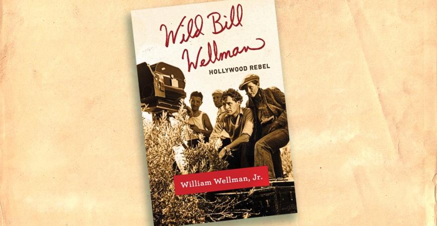 wild-bill-wellman-cover-for-web