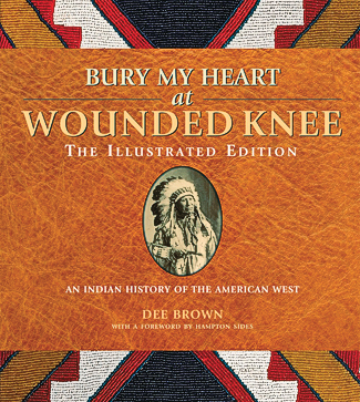 Bury-My-Heart-at-Wounded-Knee-the-Illustrated-Edition-by-Dee-BrownBWYL_scaled-social-media