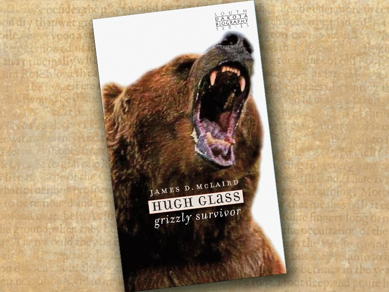 James D. McLaird's unique biography Hugh Glass: Grizzly Survivor interweaves the historical record legend, lore, primary and secondary sources and edited diaries including trapper James Clyman's reminiscences.