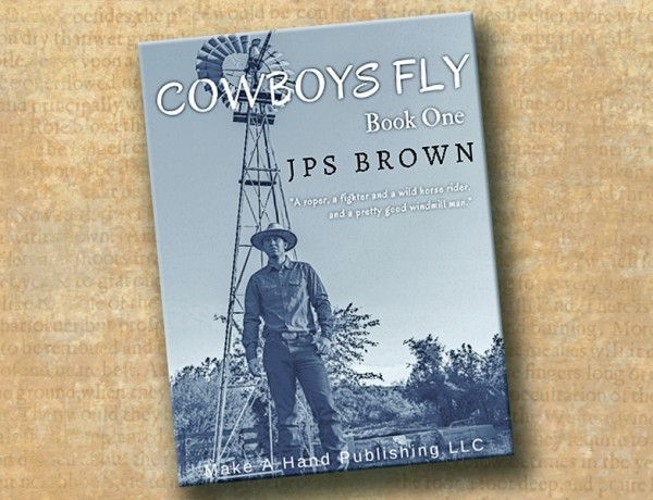 Author J.P.S. Brown's lifetime of ranching and cowboying on both sides of the Arizona-Sonora border was the inspiration for his latest collection of short stories, Cowboys Fly.