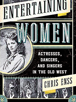 BYWL_Entertaining-Women--Actresses,-Dancers,-and-Singers-in-the-Old-West-by-Chris-Enss_scaled