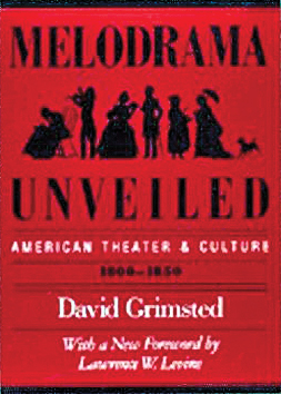 BYWL_Melodrama-Unveiled--American-Theatre-and-Culture,-1800-1850-by-David-Grimsted_scaled