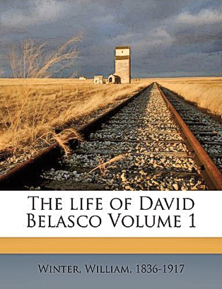 BYWL_The-Life-of-David-Belasco-by-William-Winter-vol